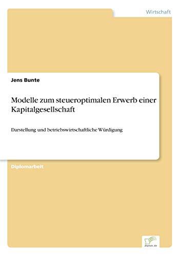 9783838664675: Modelle zum steueroptimalen Erwerb einer Kapitalgesellschaft: Darstellung und betriebswirtschaftliche Würdigung (German Edition)