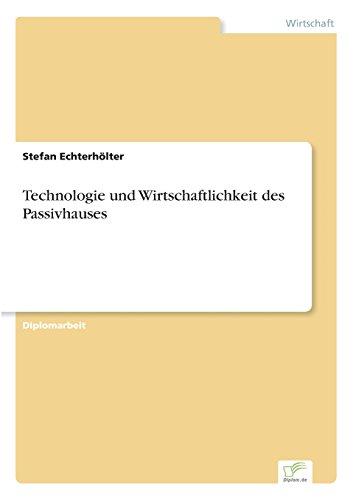 Technologie und Wirtschaftlichkeit des Passivhauses: Stefan Echterhölter
