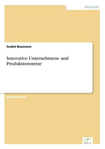 Innovative Unternehmens- Und Produktionsnetze: Dr. Andrà Baumann