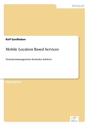 9783838665573: Mobile Location Based Services: Vertrauensmanagement deutscher Anbieter (German Edition)