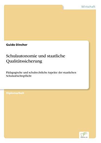 9783838666280: Schulautonomie und staatliche Qualitätssicherung: Pädagogische und schulrechtliche Aspekte der staatlichen Schulaufsichtspflicht (German Edition)
