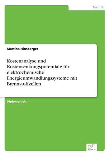 Kostenanalyse Und Kostensenkungspotentiale Fur Elektrochemische Energieumwandlungssysteme Mit ...