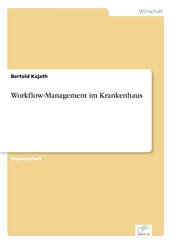 Workflow-Management im Krankenhaus: Bertold Kujath