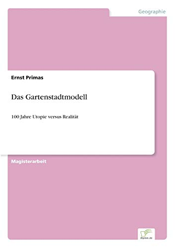 """9783838667294: Das Gartenstadtmodell: 100 Jahre Utopie versus Realit""""t (German Edition)"""
