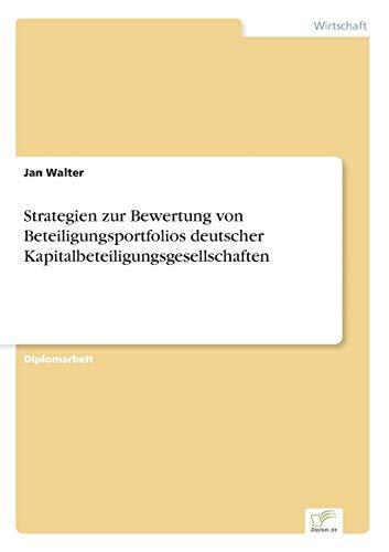 Strategien Zur Bewertung Von Beteiligungsportfolios Deutscher Kapitalbeteiligungsgesellschaften: ...