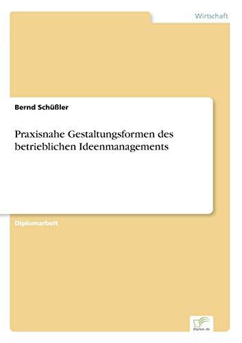 9783838668437: Praxisnahe Gestaltungsformen des betrieblichen Ideenmanagements