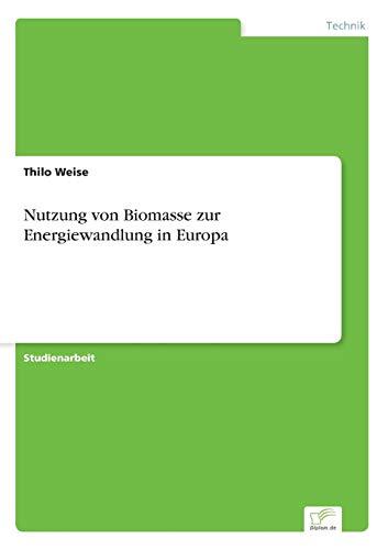 9783838668475: Nutzung von Biomasse zur Energiewandlung in Europa (German Edition)