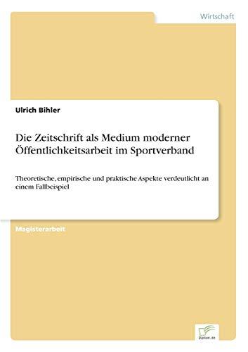 9783838668963: Die Zeitschrift als Medium moderner Öffentlichkeitsarbeit im Sportverband: Theoretische, empirische und praktische Aspekte verdeutlicht an einem Fallbeispiel