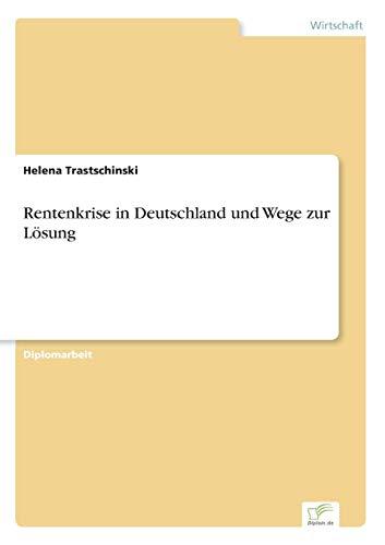 9783838670423: Rentenkrise in Deutschland und Wege zur Lösung