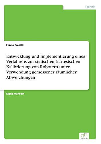 Entwicklung und Implementierung eines Verfahrens zur statischen, kartesischen Kalibrierung von ...