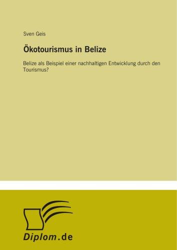 9783838671284: Ökotourismus in Belize: Belize als Beispiel einer nachhaltigen Entwicklung durch den Tourismus?