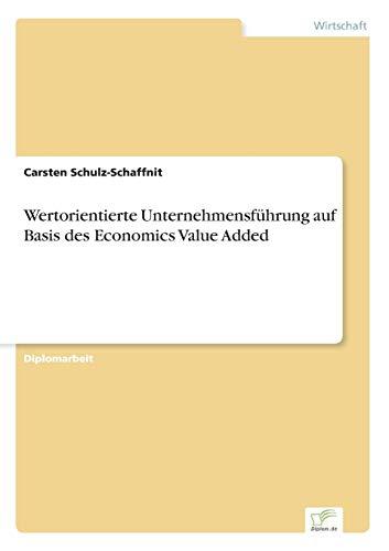 Wertorientierte Unternehmensfuhrung Auf Basis Des Economics Value Added: Carsten Schulz-Schaffnit