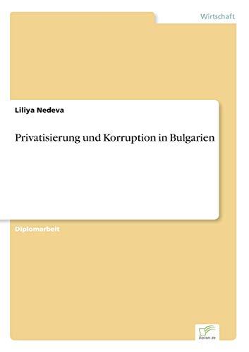 Privatisierung Und Korruption in Bulgarien: Liliya Nedeva