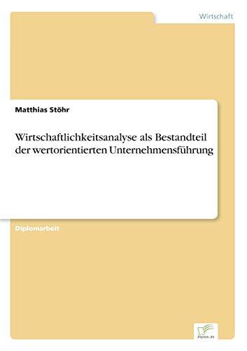 Wirtschaftlichkeitsanalyse als Bestandteil der wertorientierten Unternehmensführung (German Edition...