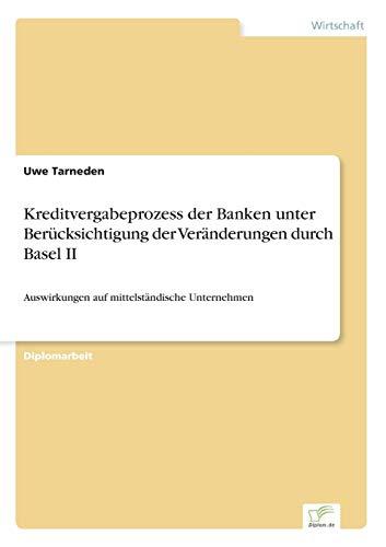 9783838677705: Kreditvergabeprozess der Banken unter Berücksichtigung der Veränderungen durch Basel II: Auswirkungen auf mittelständische Unternehmen (German Edition)