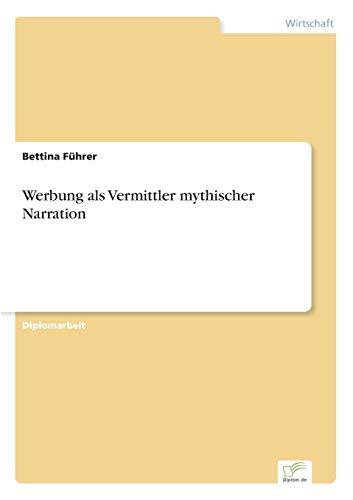 Werbung als Vermittler mythischer Narration: Bettina Führer