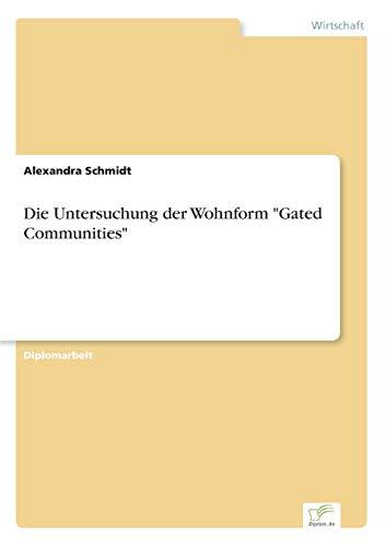Die Untersuchung Der Wohnform Gated Communities: Alexandra Schmidt