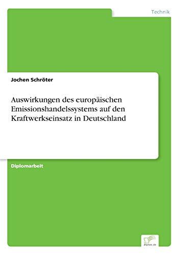 9783838678948: Auswirkungen des europäischen Emissionshandelssystems auf den Kraftwerkseinsatz in Deutschland (German Edition)