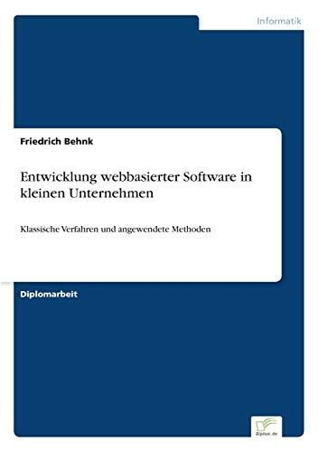 9783838679075: Entwicklung webbasierter Software in kleinen Unternehmen: Klassische Verfahren und angewendete Methoden