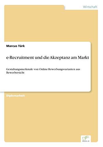 9783838679327: e-Recruitment und die Akzeptanz am Markt: Gestaltungsmerkmale von Online-Bewerbungsvarianten aus Bewerbersicht