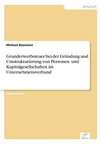 Grunderwerbsteuer bei der Gründung und Umstrukturierung von Personen- und ...