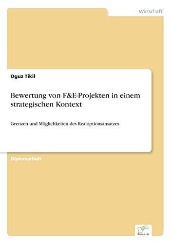 9783838681146: Bewertung von F&E-Projekten in einem strategischen Kontext: Grenzen und Möglichkeiten des Realoptionsansatzes (German Edition)