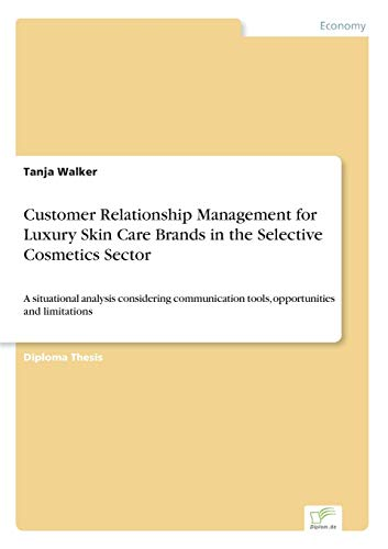 Customer Relationship Management for Luxury Skin Care Brands in the Selective Cosmetics Sector: ...