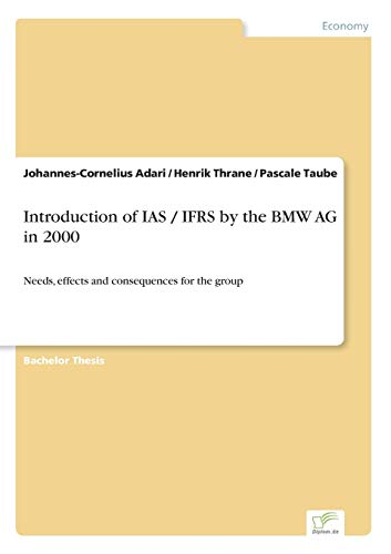 9783838681924: Introduction of IAS / IFRS by the BMW AG in 2000: Needs, effects and consequences for the group