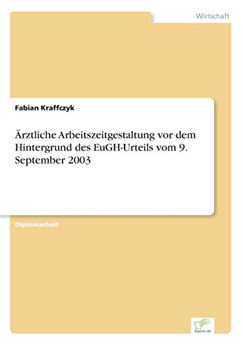 9783838682273: Ärztliche Arbeitszeitgestaltung vor dem Hintergrund des EuGH-Urteils vom 9. September 2003 (German Edition)