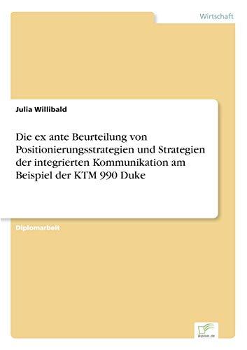 9783838682822: Die ex ante Beurteilung von Positionierungsstrategien und Strategien der integrierten Kommunikation am Beispiel der KTM 990 Duke