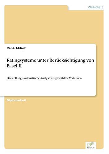 9783838683737: Ratingsysteme unter Berücksichtigung von Basel II: Darstellung und kritische Analyse ausgewählter Verfahren