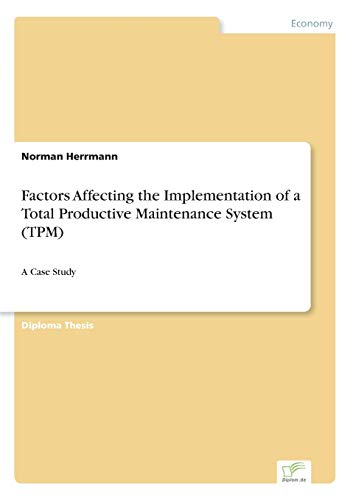 9783838684581: Factors Affecting the Implementation of a Total Productive Maintenance System (TPM): A Case Study
