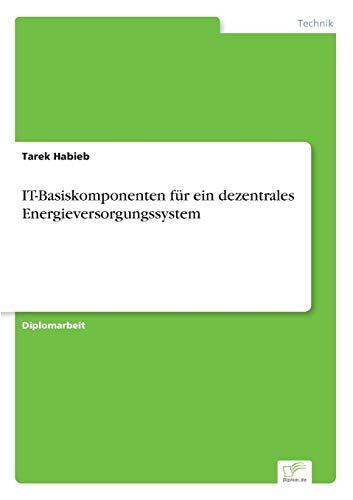 9783838684796: IT-Basiskomponenten f�r ein dezentrales Energieversorgungssystem