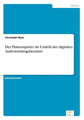 9783838685564: Der Plattenspieler im Umfeld der digitalen Audiowiedergabemittel