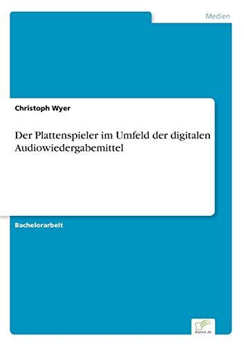 Der Plattenspieler im Umfeld der digitalen Audiowiedergabemittel: Christoph Wyer