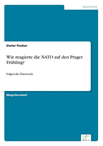 9783838686035: Wie reagierte die NATO auf den Prager Fr�hling?: Folgen f�r �sterreich