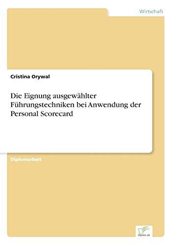 Die Eignung Ausgewahlter Fuhrungstechniken Bei Anwendung Der Personal Scorecard: Cristina Orywal