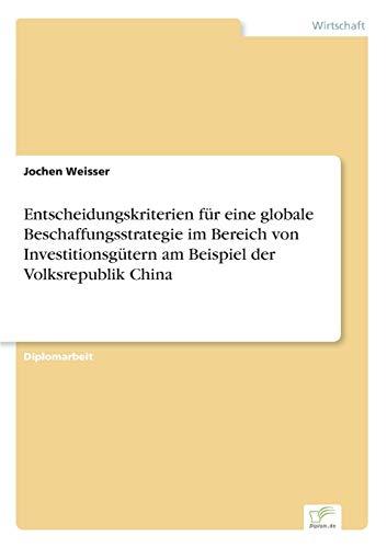 Entscheidungskriterien Fur Eine Globale Beschaffungsstrategie Im Bereich Von Investitionsgutern Am ...