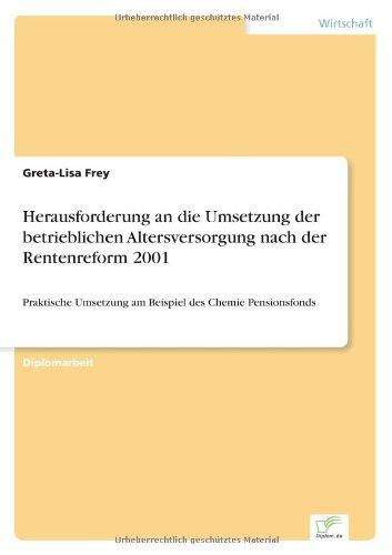 9783838687070: Herausforderung an die Umsetzung der betrieblichen Altersversorgung nach der Rentenreform 2001: Praktische Umsetzung am Beispiel des Chemie Pensionsfonds