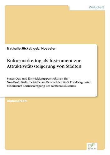 Kulturmarketing als Instrument zur Attraktivitätssteigerung von Städten: geb. Hoeveler ...