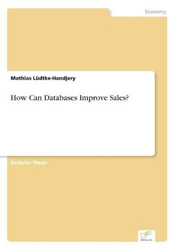 How Can Databases Improve Sales?: Mathias Ldtke-Handjery