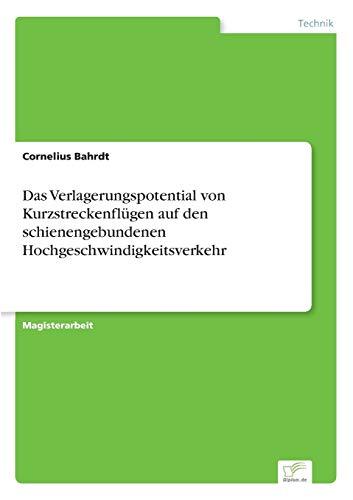 9783838687865: Das Verlagerungspotential Von Kurzstreckenflugen Auf Den Schienengebundenen Hochgeschwindigkeitsverkehr