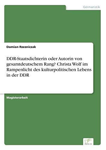 Ddr-Staatsdichterin Oder Autorin Von Gesamtdeutschem Rang? Christa Wolf Im Rampenlicht Des ...