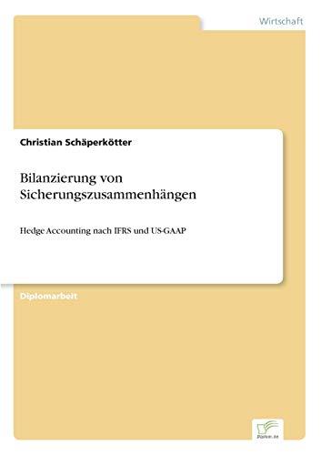 9783838689333: Bilanzierung von Sicherungszusammenhängen: Hedge Accounting nach IFRS und US-GAAP (German Edition)