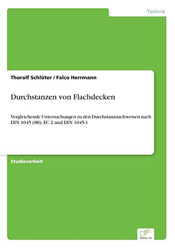 9783838689357: Durchstanzen von Flachdecken: Vergleichende Untersuchungen zu den Durchstanznachweisen nach DIN 1045 (88), EC 2 und DIN 1045-1