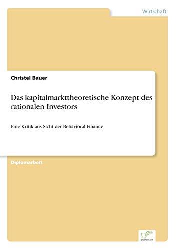 Das Kapitalmarkttheoretische Konzept Des Rationalen Investors: Christel Bauer