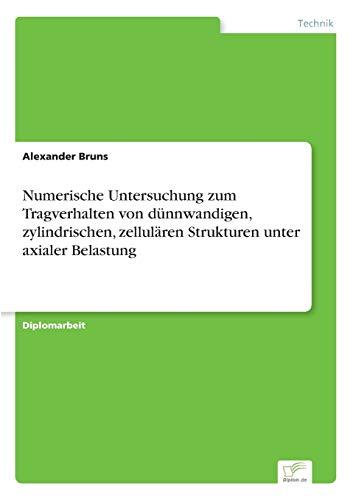 Numerische Untersuchung zum Tragverhalten von dünnwandigen, zylindrischen, zellulären ...