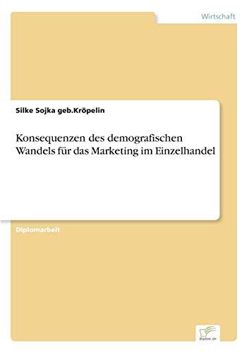 9783838689869: Konsequenzen des demografischen Wandels für das Marketing im Einzelhandel
