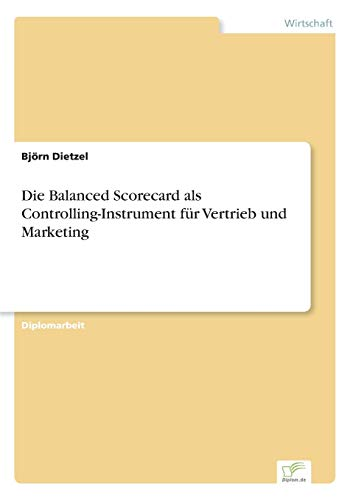 9783838690698: Die Balanced Scorecard als Controlling-Instrument für Vertrieb und Marketing