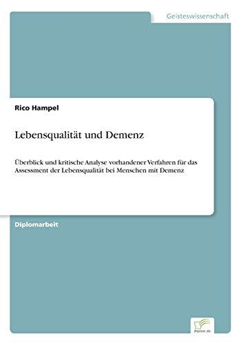 9783838692609: Lebensqualität und Demenz: Überblick und kritische Analyse vorhandener Verfahren für das Assessment der Lebensqualität bei Menschen mit Demenz (German Edition)